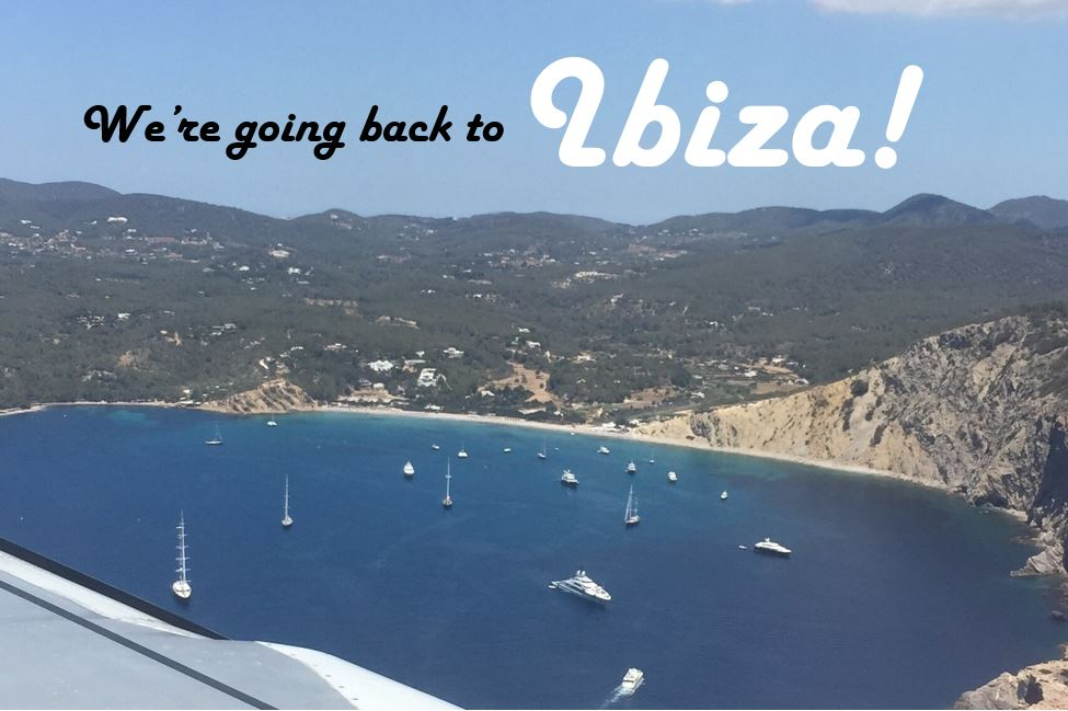 We're going back to Ibiza