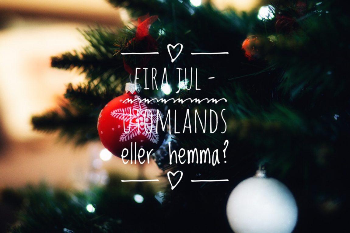 Fira jul utomlands eller hemma