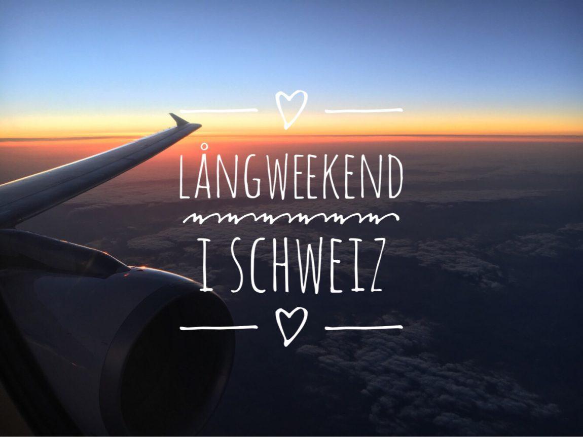 Långweekend i Schweiz
