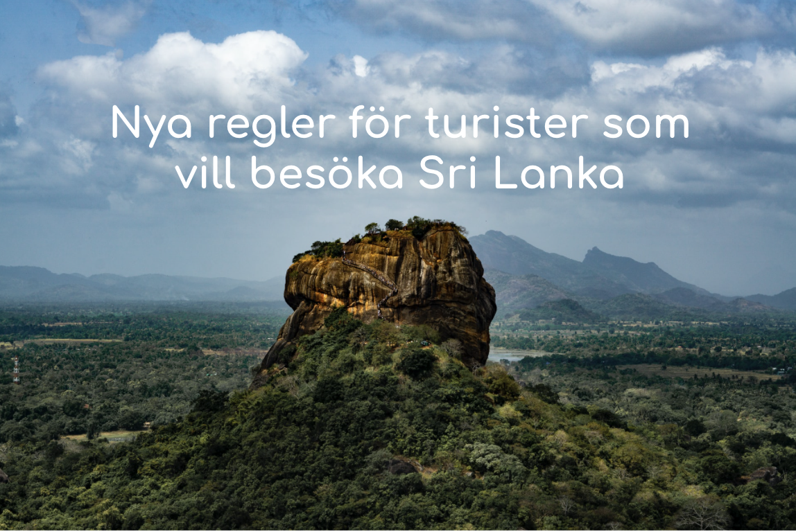 Nya regler för turister som vill besöka Sri Lanka - från 1 Augusti 2020.
